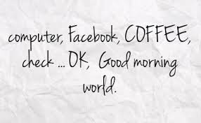 coffee quotes for facebook. Brilliant Quotes Good Morning Coffee Quotes For Facebook  Coffee Facebook Status 633386   Statuses Intended Quotes For G