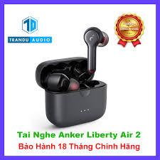 Tai Nghe True Wireless Anker Soundcore Liberty Air 2 A3910 New Seal Có App  Chỉnh Chính Hãng Bảo Hành 18 Tháng Trần Du Audi
