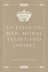 an essay on man moral essays and satires    coursework service an essay on man moral essays and satires
