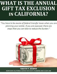what is the annual gift tax exclusion in california