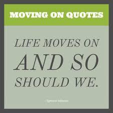Life Moves On Quotes Magnificent Best Moving On Quotes And Sayings Move Forward