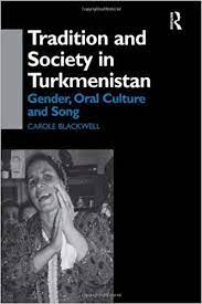 Tradition and Society in Turkmenistan: Gender, Oral Culture and Song  Central Asia Research Forum: Amazon.de: Blackwell, Carole: Fremdsprachige  Bücher