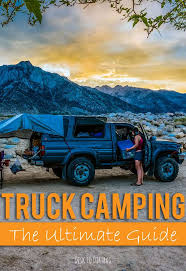 truck camping the ultimate guide