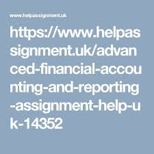 best assignment help uk ideas research paper advanced financial accounting and reporting assignment help uk and assignment writing service united kingdom