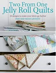 Jelly Roll Quilts: Pam Lintott, Nicky Lintott: 9780715328637 ... & Two from One Jelly Roll Quilts Adamdwight.com