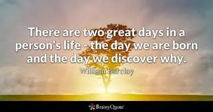 Purpose Of Life Quotes 61 Best Day Quotes BrainyQuote