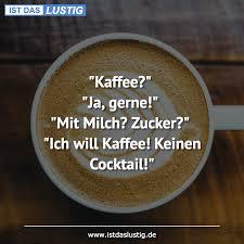 Erstmal Kaffee Guten Morgen Kaffee Sprüche Gute Bilder