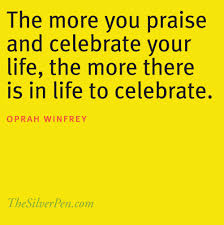 Celebrating Life Quotes Love Oprah's quote about celebrating life TheSilverPen 98