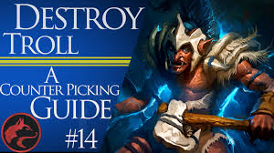 how to counter pick troll warlord dota 2 counter picking guide