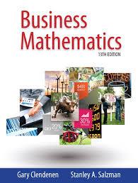 business math clendenen salzman business mathematics 13th edition