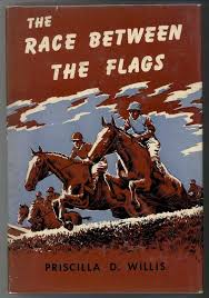 THE RACE BETWEEN THE FLAGS by Willis, Priscilla D., Illustrated by Carl  Kidwell: (1955) | Windy Hill Books