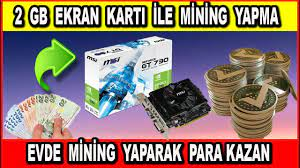 2 GB Ekran Kart ile Kripto Para Madenciliği Yapma - Evde 2 GB Ekran Kartla  Mining Yaparak Para Kazan - YouTube