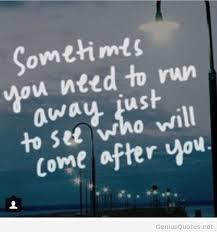 Running Away Quotes Stunning Run Away Quotes