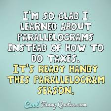 Im So Glad I Learned About Parallelograms Instead Of How To Do