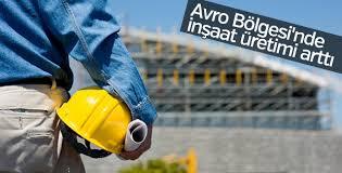 Avro Bölgesi'nde inşaat üretimi arttı