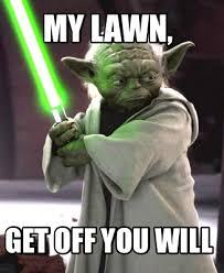 Meme Creator - Funny My lawn, Get off you will Meme Generator at  MemeCreator.org!