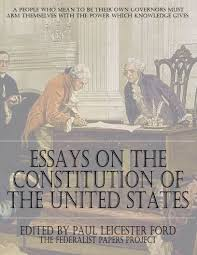 essays on the constitution of the united states the federalist essay on the united states of america cover page