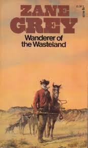 Resultado de imagen de Wanderer Of The Wasteland Zane Grey
