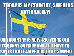 Därför firar sverige nationaldag den 6 juni. Grattis Pa Nationaldagen Mina Kara Svenskar By Kickassia Meme Center