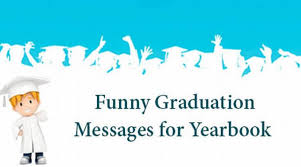 Graduation Wishes Quotes Interesting Funny Graduation Messages For Yearbook