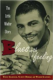 Blues with a Feeling: The Little Walter Story: Amazon.co.uk ...