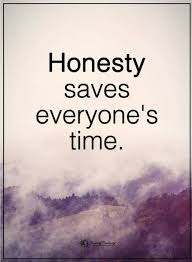 Honesty Quotes Awesome Quotes Honesty Saves Everyone's Time Quotes Pinterest Truths