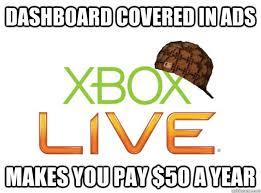 Scumbag Xbox Live memes | quickmeme via Relatably.com