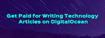 write technology articles and get paid on digitalocean get paid to write technology articles on digitalocean