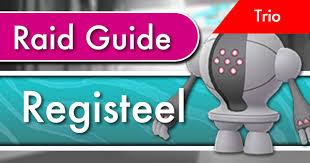 Registeel Trio Raid Guide Pokemon Go Wiki Gamepress