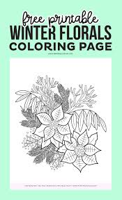 Parents, teachers, churches and recognized nonprofit organizations may print or copy multiple winter coloring pages for use at home or in the. Free Winter Florals Coloring Page Printable Winter Coloring Sheet