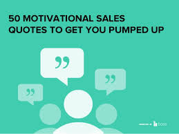 Sales Quote Of The Day Inspiration 48 Motivational Sales Quotes To Get You Pumped Up