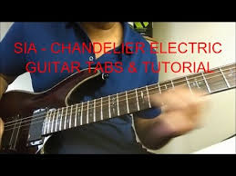 sia chandelier electric guitar tabs tutorial