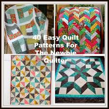 pattern idea 40 easy quilt patterns for the newbie quilter