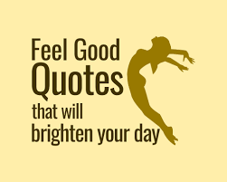 Feel good quotes 100 Feel Good Quotes that Will Instantly Brighten Your Day 7