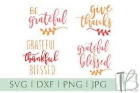 Each design includes svg, dxf, eps and png files for your personal projects. Grateful And Blessed Svg Bundle Graphic By Tamarabotriedesigns Creative Fabrica Christian Quotes Thankful Quotes Grateful Thankful Blessed