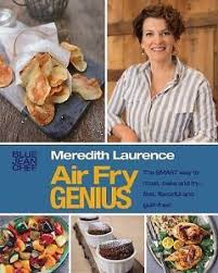 Meredith Laurence Air Fryer Cooking Chart Details About Air Fry Genius 100 New Recipes For Every Air Fryer The Blue Jean Chef