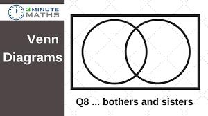Venn Diagram Techniques Venn Diagram Q8 Brothers And Sisters Gcse Maths Grade 7
