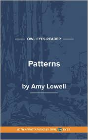 Patterns By Amy Lowell Unique Patterns Full Text And Analysis Owl Eyes
