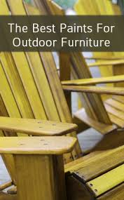 best paint for outdoor furnitureBest Paints For Outdoor Furniture  Painted Furniture Ideas