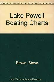 Lake Powell Boating Charts Steve Brown 9780962576607