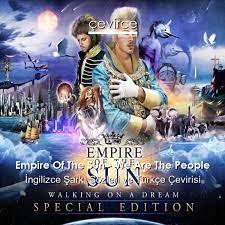 Empire Of The Sun – We Are The People İngilizce Sözleri Türkçe Anlamları