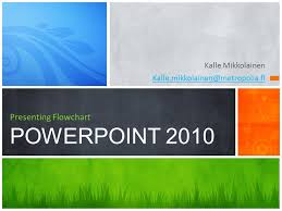 Kalle Mikkolainen Presenting Flowchart Powerpoint Ppt Download