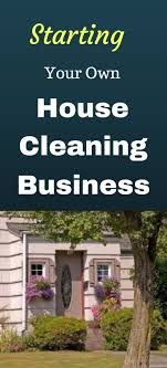 how to write a house cleaning ad starting your own house cleaning business cleaning business and