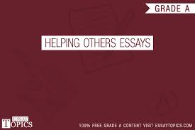 helping others essays topics titles examples in english  helping others essays