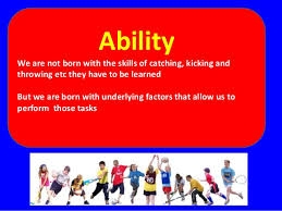 What Are Skills And Abilities As Pe Skills Abilities And Classification 2013