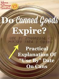 practical explanation of whether canned goods expire and what the use by date