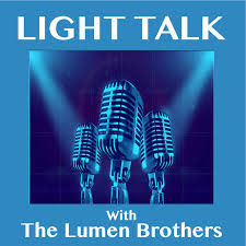 Light Talk Light Talk With The Lumen Brothers Podcast David Jacques
