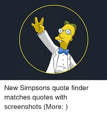 Quote Finder Best New Simpsons Quote Finder Matches Quotes With Screenshots More