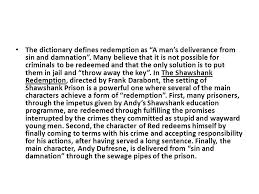 sample essay the shawshank redemption topic analyse how the  the dictionary defines redemption as a man s deliverance from sin and damnation