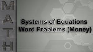 systems of equations word problems money